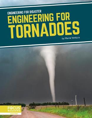 Engineering for Disaster: Engineering for Tornadoes by Marne Ventura