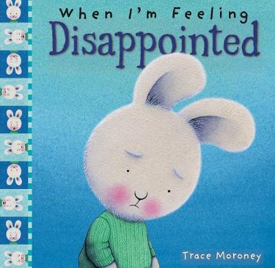 When I m Feeling Disappointed by Trace Moroney