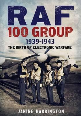 RAF 100 Group 1939-43 by Janine Harrington