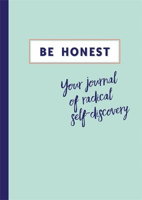 Be Honest: Your Journal of Self-discovery by Kate Adams