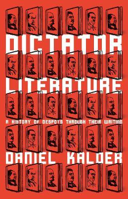 Dictator Literature by Daniel Kalder