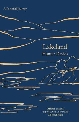 Lakeland: A Personal Journey by Hunter Davies