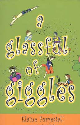 Glass Full Of Giggles by Elaine Forrestal