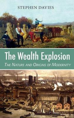 The Wealth Explosion: The Nature and Origins of Modernity book