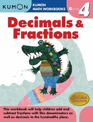 Grade 4 Decimals and Fractions by Kumon Publishing