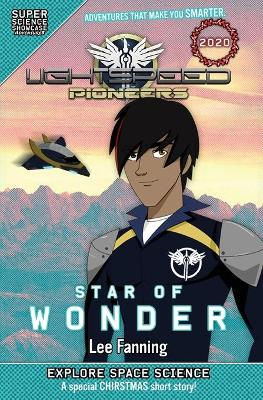 LightSpeed Pioneers: Star of Wonder (Super Science Showcase) by Lee Fanning