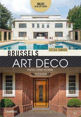 Brussels Art Deco: Walks in the City Center by Cecile Dubois