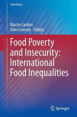 Food Poverty and Insecurity:  International Food Inequalities by John Coveney