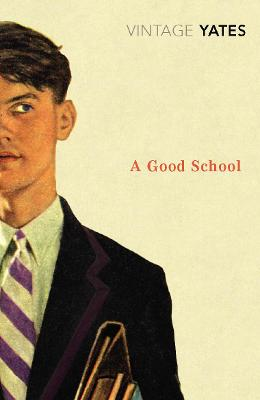 A Good School by Richard Yates