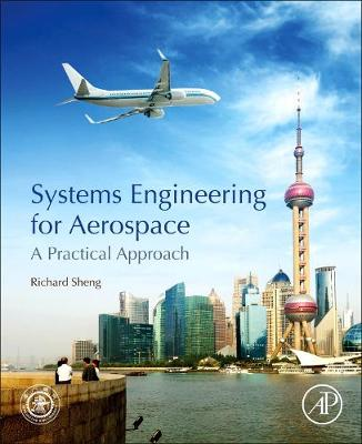 Systems Engineering for Aerospace: A Practical Approach by Sheng