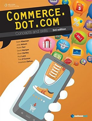Commerce.dot.com Concepts and Skills 3rd Edition Student Book by Grant Kleeman