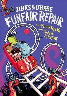 Jinks & O'Hare Funfair Repair by Philip Reeve