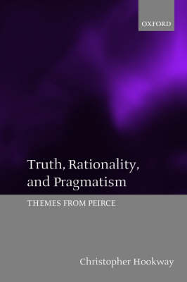 Truth, Rationality, and Pragmatism by Christopher Hookway