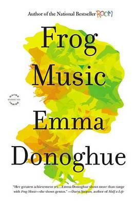Frog Music by Professor Emma Donoghue