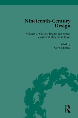 Nineteenth-Century Design: Objects, Images and Spaces (Visual and Material Culture) by Clive Edwards