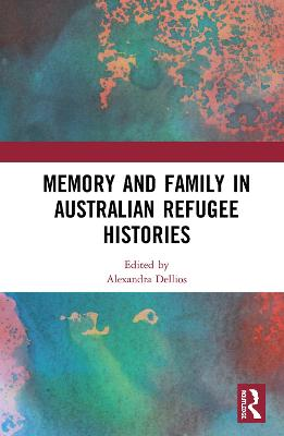 Memory and Family in Australian Refugee Histories book