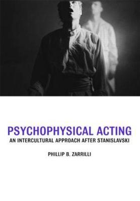 Psychophysical Acting by Phillip B. Zarrilli