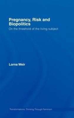 Pregnancy, Risk and Biopolitics book
