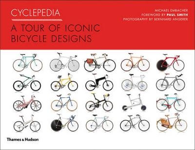 Cyclepedia: A Tour of Iconic Bicycle Design by Michael Embacher