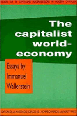Capitalist World-Economy by Immanuel Wallerstein