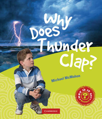 Why Does Thunder Clap? by Michael McMahon