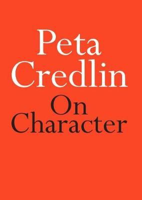 On Character by Peta Credlin