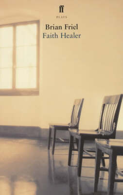 Faith Healer by Brian Friel