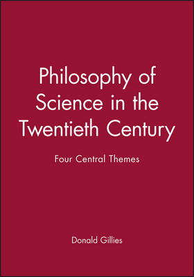 Philosophy of Science in the Twentieth Century by Donald Gillies
