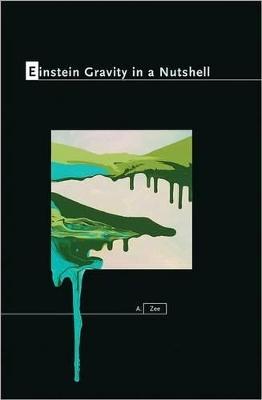 Einstein Gravity in a Nutshell by Anthony Zee