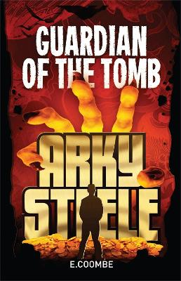 Arky Steele: Guardian of the Tomb book