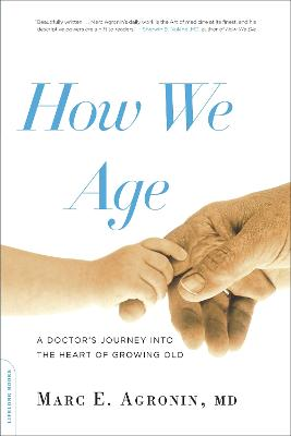How We Age by Marc E. Agronin