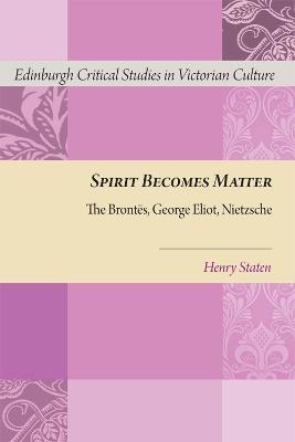 Spirit Becomes Matter by Henry Staten