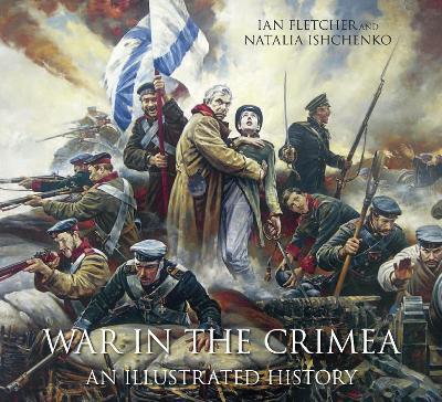 War in the Crimea by Ian Fletcher
