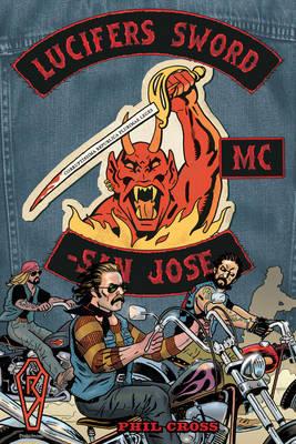 Lucifer'S Sword Mc by Phil Cross