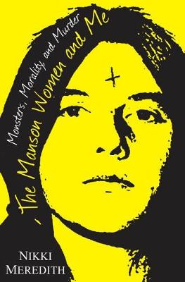 Manson Women And Me by Nikki Meredith