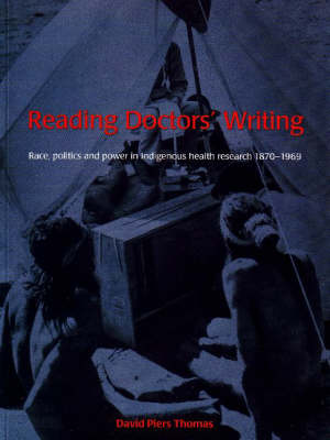 Reading Doctors' Writing by David Piers Thomas