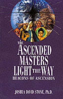 Ascended Masters Light the Way by Joshua David Stone