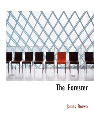 The Forester by Bishop James Brown