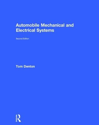 Automobile Mechanical and Electrical Systems, Second Edition book