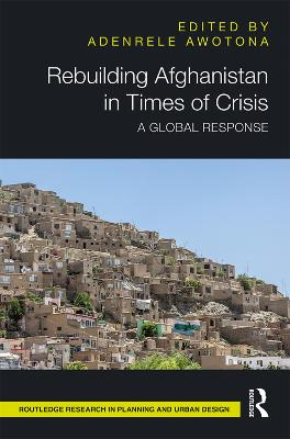 Rebuilding Afghanistan in Times of Crisis: A Global Response book