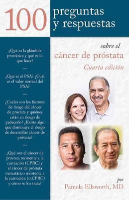 100 Preguntas Y Respuestas Sobre El Cancer De Prostata by Pamela Ellsworth