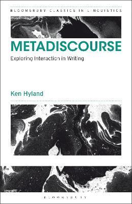 Metadiscourse: Exploring Interaction in Writing by Professor Ken Hyland