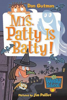 Mrs. Patty Is Batty! by Dan Gutman