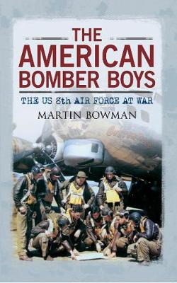 The American Bomber Boys by Martin W. Bowman