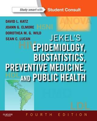 Jekel's Epidemiology, Biostatistics, Preventive Medicine, and Public Health by Joann G. Elmore