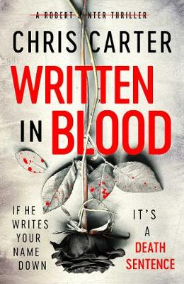 Written in Blood: The Sunday Times Number One Bestseller by Chris Carter