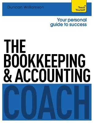 The Bookkeeping and Accounting Coach: Teach Yourself by Duncan Williamson