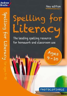 Spelling for Literacy for ages 9-10 by Andrew Brodie