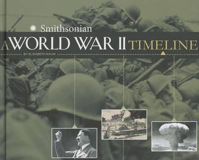A World War II Timeline by Elizabeth Raum