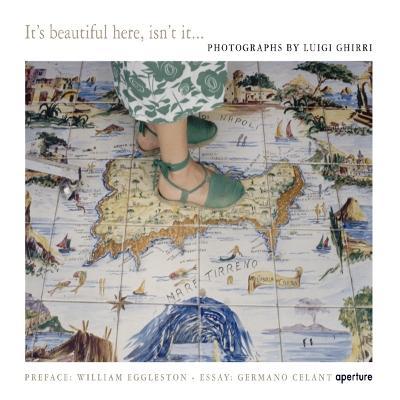 Luigi Ghirri: It's Beautiful Here, Isn't It... by Luigi Ghirri